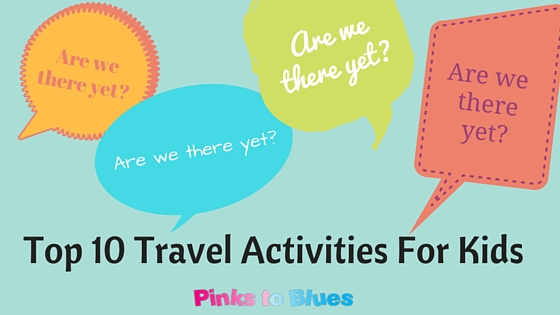 Top 10 Travel Activities For Kids